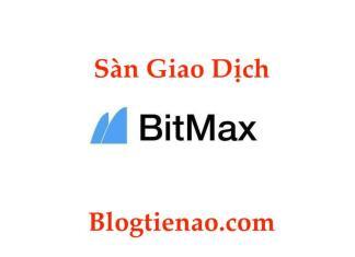 Sàn Giao Dịch Bitmax