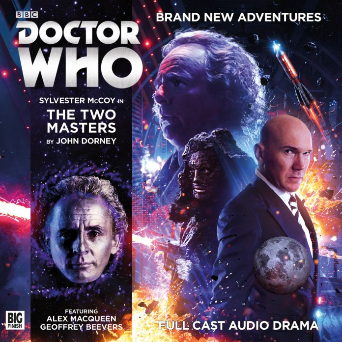 Doctor Who: The Two Masters (starring Sylvester McCoy, Geoffrey Beevers and Alex Macqueen, written by John Dorney and directed by Jamie Anderson) is out in June 2016.