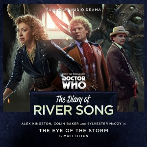 BIG FINISH - The Diary of River Song: Volume Two - THE EYE OF THE STORM BY MATT FITTON