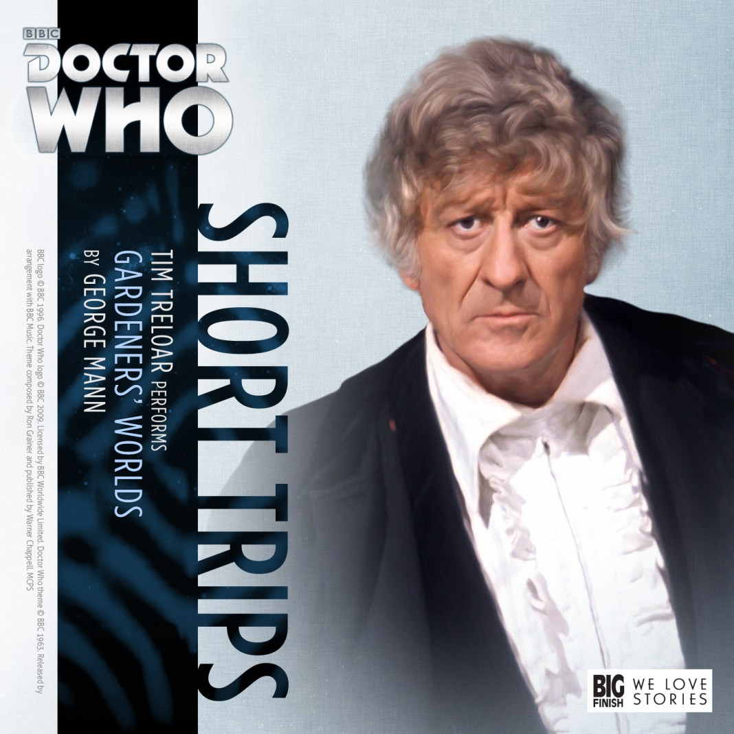 BIG FINISH - DOCTOR WHO - SHORT TRIPS - GARDENERS' WORLDS