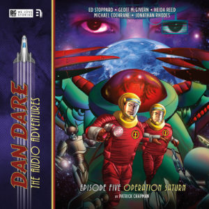 BIG FINISH - DAN DARE VOL 2 - Episode 5 - Operation Saturn by Patrick Chapman