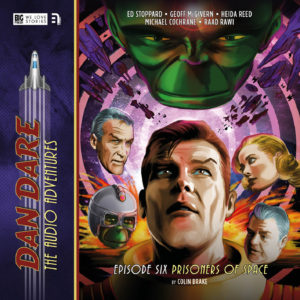 BIG FINISH - DAN DARE VOL 2 - Episode 6 - Prisoners of Space by Colin Brake