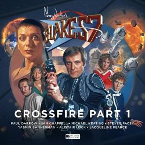 Blake's 7: Crossfire Part 1