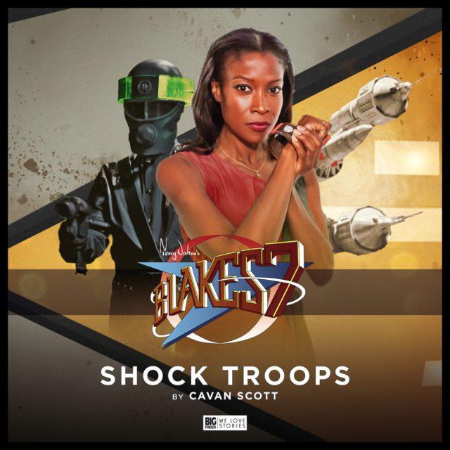 Blake's 7 Shock Troops by Cavan Scott