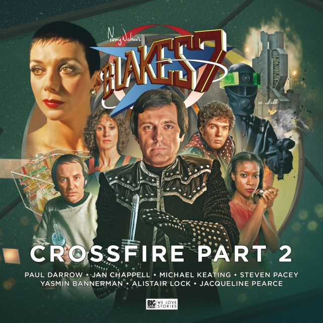 Blake's 7 Crossfire Part 2 From Big Finish