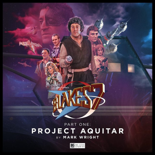 Blake's 7 40th Anniversary The Way Ahead - Project Aquitar