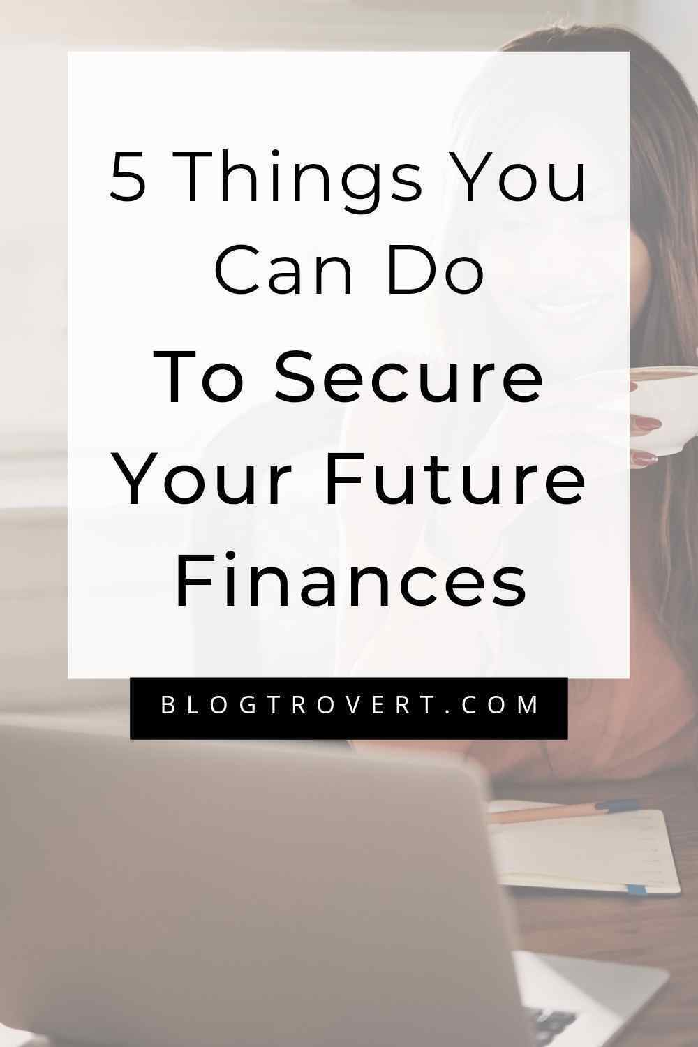 Secure your future finances