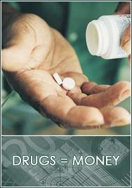 Drugs equal money