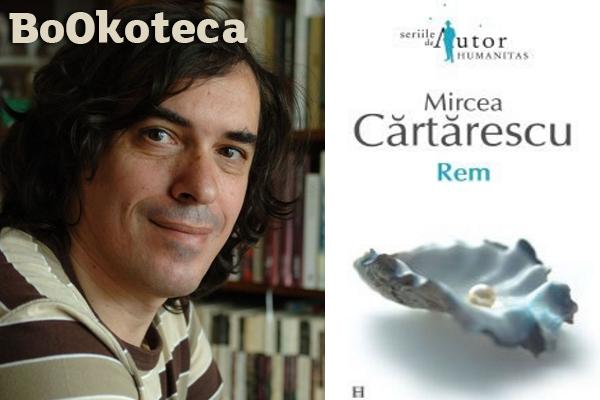 Mircea Cărtarescu – Rem
