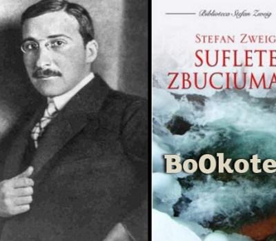 Stefan Zweig – Suflete Zbuciumate