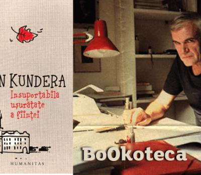 Milan Kundera – Insuportabila uşurătate a fiinţei