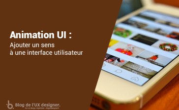Animation UI, donner un sens à votre interface utilisateur