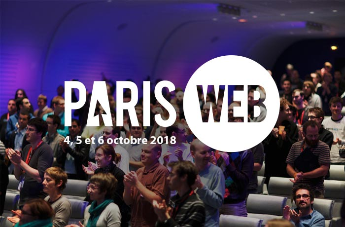 Paris-web 4, 5 et 6 octobre 2018