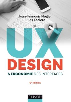 """ux design ergonomie interfaces couverture dunod - Interview de Jean-François Nogier, auteur de """"UX Design & ergonomie des interfaces"""""""