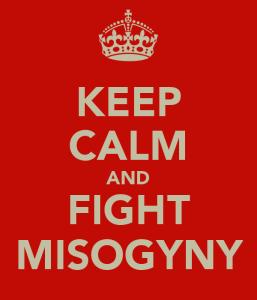 keep-calm-and-fight-misogyny