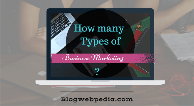 How many Types of Business Marketing