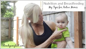 Nutrition and Breastfeeding: Tips for Active Moms