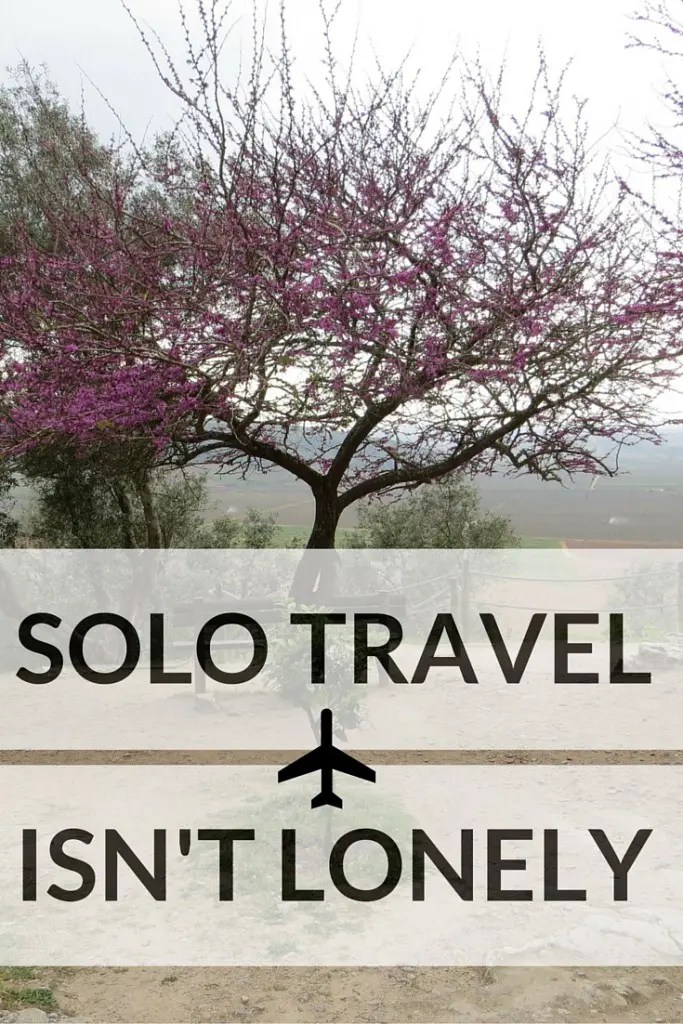 Solo Travel Isn't Lonely