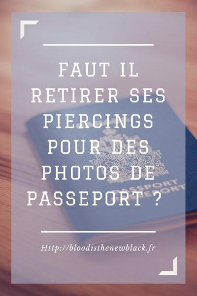 Faut il retirer ses piercings pour des photos de passeport
