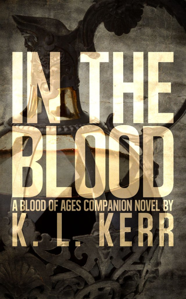 In The Blood (Blood of Ages) K. L. Kerr
