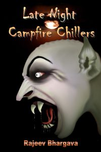 Campfire chillers features a series of horror fiction tales by Rajeev Bhargava.