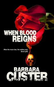 Barbara Custer's latest release, When Blood Reigns, is a sequel to Steel Rose.