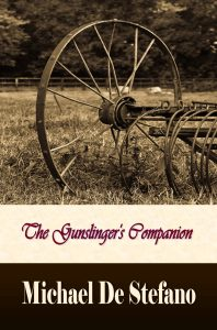 The Gunslinger's Companion features Michael De Stefano's historical fiction about the Depression.