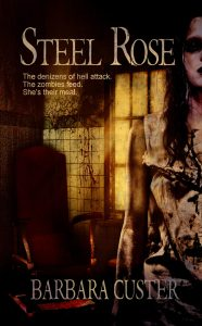Steel Rose features zombie fiction by Barbara Custer