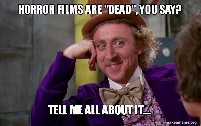 horror-films-are-dead meme