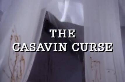 Tales from the Darkside: The Casavin Curse
