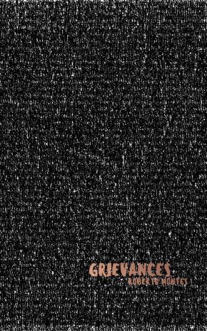 Grievances by Roberto Montes