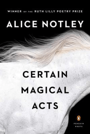 Certain Magical Acts by Alice Notley