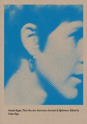 There You Are, Joanne Kyger, edited by Cedar Sigo