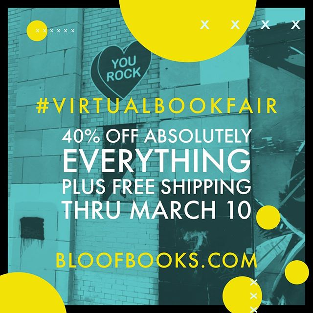 Blue-tinted photo in the background of a painted heart on a brick wall that reads YOU ROCK. Yellow dots and text overlay the image and read: #Virtualbookfair, 40% off absolutely everything, plus free shipping through March 10, bloofbooks.com.