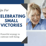 Tips for Celebrating the Small Victories Along the Way