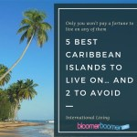 5 Best Caribbean Islands to Live On… and 2 to Avoid