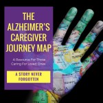 The Alzheimer's Caregiver Journey Map Serves As A Resource For Those Caring For Loved Ones