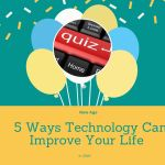 New Age: 5 Ways Technology Can Improve Your Life in 2020