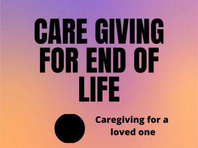 Care Giving For End of Life
