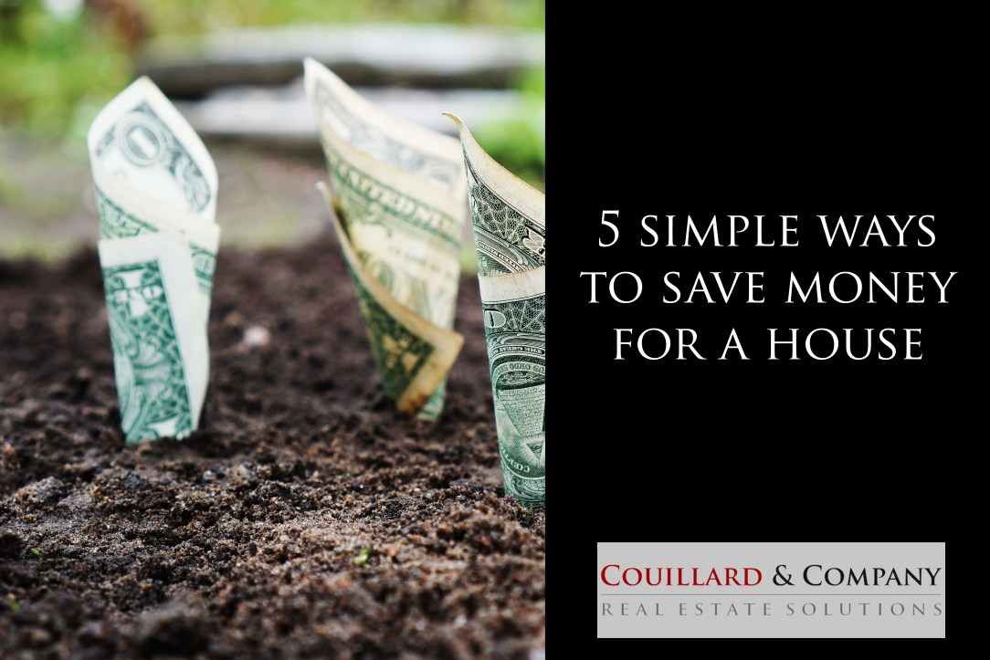 5 simple ways to save money for a house couillard and ForWays To Save For A House