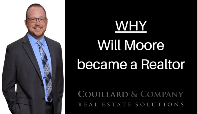 Couillard's Corner – Why Will Moore became a Realtor