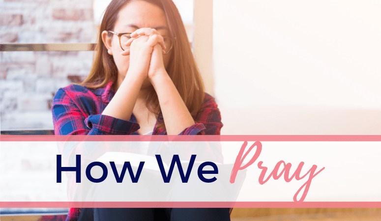 "Woman praying, text overlay ""How We Pray"""