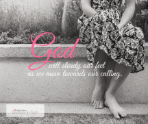 Let God steady your feet as you step out in faith.