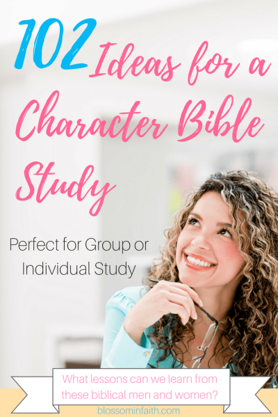 Blossom In Faith ~ 102 Ideas for a Character Bible Study