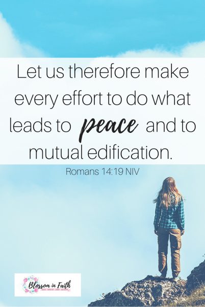 "Is there a right way to handle conflict? Let us therefore make every effort to do what leads to peace and to mutual edification."" Romans 14_19 NIV"