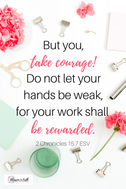 Learning to let God work through our mistakes & mishaps. Plus Five truths to remember & 25 Bible Verses for when you feel like you can't do anything right. Take courage! 2 Chronicles 15:7