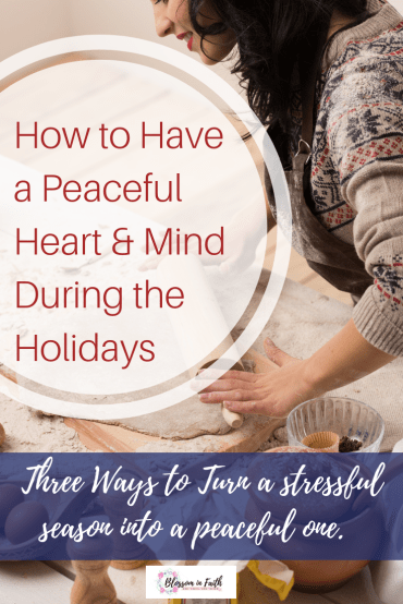 Cultivating a peace-filled heart in the midst of a stressful holiday season. How to stay joyful and thankful despite our circumstances.