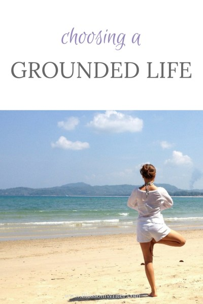 Pinterest Choosing A Grounded Life