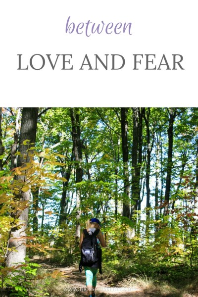Pinterest Between Love and Fear
