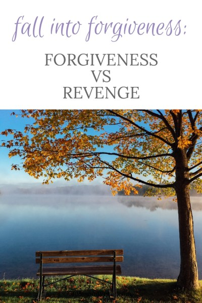 Pinterest Forgiveness vs Revenge